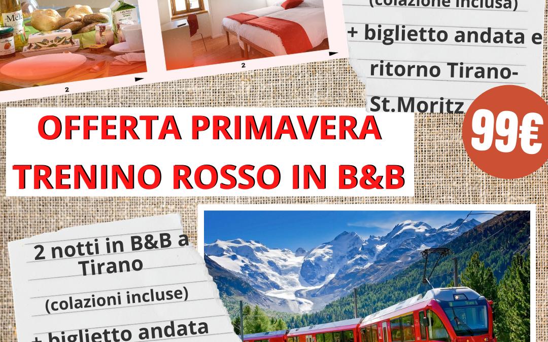 OFFERTA DI PRIMAVERA: TRENINO ROSSO E B&B A TIRANO