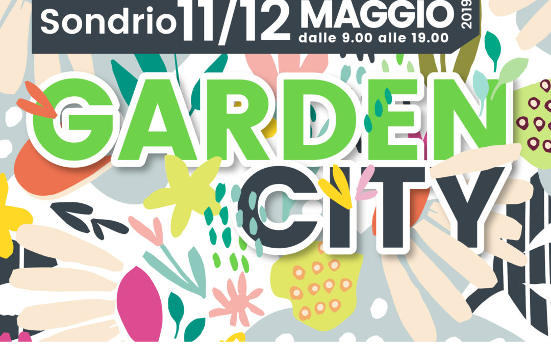 VIENI A SONDRIO QUESTO WEEKEND PER GARDEN CITY